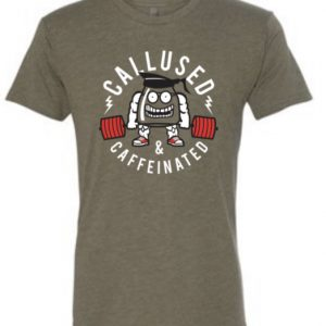 Callused & Caffeinated T-Shirt